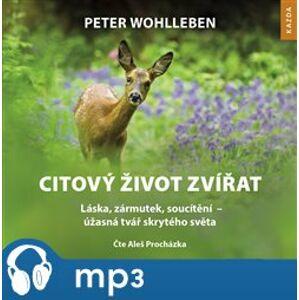 Citový život zvířat, mp3 - Peter Wohlleben