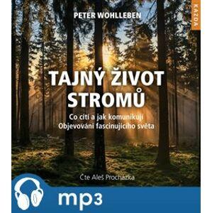 Tajný život stromů, mp3 - Peter Wohlleben